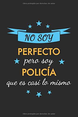 Cuaderno de Notas No soy perfecto pero soy policía que es casi...