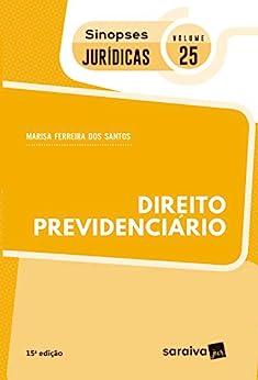 Direito Previdenciário - Coleção Sinopses Jurídicas - Volume 25