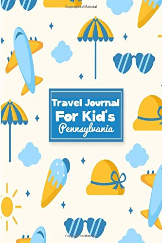 Travel Journal for Kid's Pennsylvania: 6 x 9 Lined Journal, 126 pages | Journal Travel | Memory Book | A Mindful Journal Travel | A Gift for Everyone | Pennsylvania |