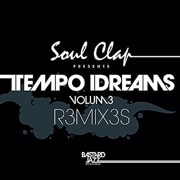 Soul Clap Presents: Tempo Dreams, Vol. 3 (Remixes)
