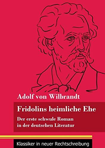 Fridolins heimliche Ehe: Der erste schwule Roman in der deutschen Literatur (Band 70, Klassiker in neuer Rechtschreibung)