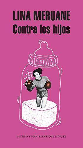 Contra los hijos (Spanish Edition)