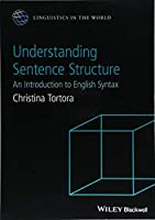 Understanding Sentence Structure: An Introduction to English Syntax (Linguistics in the World)
