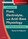 Fluid, Electrolyte and Acid-Base Physiology: A Problem-Based Approach - Kamel S. Kamel MD  FRCPC