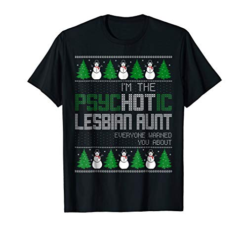 I'm The Psychotic Lesbian Aunt-LGBT ugly christmas sweater