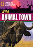 Wild Animal Town (Footprint Reading Library)