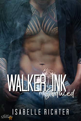 Walker Ink: Seduced (Walker Ink Reihe 3)