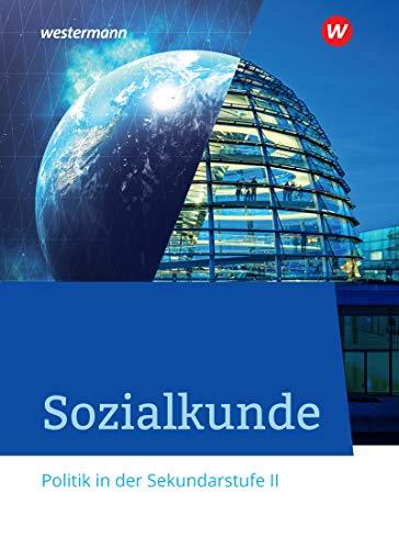 Sozialkunde - Politik in der Sekundarstufe II - Ausgabe 2020: Schülerband: Ausgabe 2020 - Seklundarstufe 2