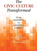 The Civic Culture Transformed: From Allegiant to Assertive Citizens (World Values Survey Books)