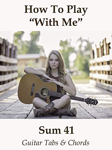 How To Play With Me By Sum 41 - Guitar Tabs & Chords