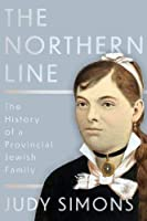 The Northern Line: The History of a Provincial Jewish Family