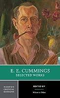 E. E. Cummings: Selected Works (Norton Critical Editions)