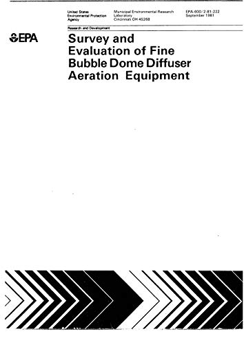 Survey And Evaluation Of Fine Bubble Dome Diffuser Aeration Equipment (English Edition)