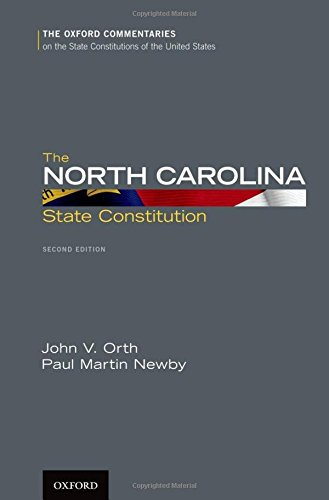 The North Carolina State Constitution (Oxford Commentaries on the State Constitutions of the United States)
