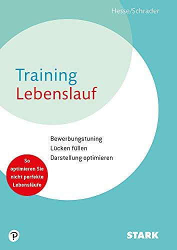 Hesse/Schrader: Training Lebenslauf: Lücken füllen - Probleme lösen - Stärken betonen mit CD-ROM