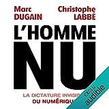 L'homme nu. La dictature invisible du numérique - Format Téléchargement Audio - 11,95 €