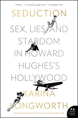 Seduction: Sex, Lies, and Stardom in Howard...