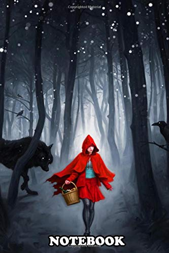 Notebook: Little Red Riding Hood , Journal for Writing, College Ruled Size 6' x 9', 110 Pages