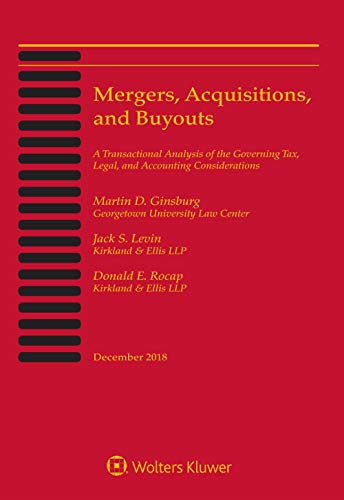 Compare Textbook Prices for Mergers, Acquisitions, & Buyouts, December 2018 Edition  ISBN 9781454899877 by Martin D. Ginsburg,Jack S. Levin,Donald E. Rocap