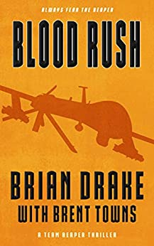 Blood Rush: A Team Reaper Thriller by [Brian Drake, Brent Towns]