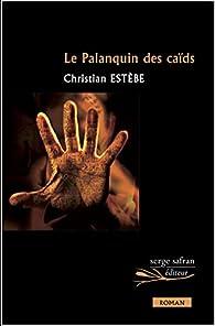 Le palanquin des caïds par Christian Estèbe