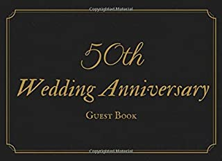 50th Wedding Anniversary Guest Book: Keepsake Sign In GuestBook for 50 th Wedding Anniversary Party / Celebration , Golden Anniversary Gift for Couples (8
