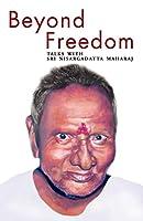Beyond Freedom - Talks with Sri Nisargadatta Maharaj