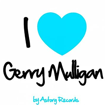 I Love Gerry Mulligan (Jazz Masters Collection)