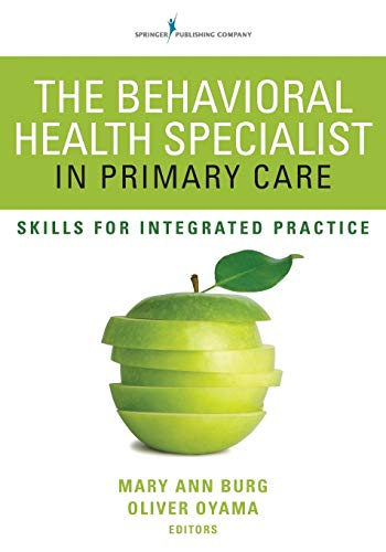 The Behavioral Health Specialist in Primary Care: Skills for Integrated Practice