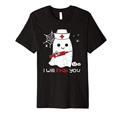 Nurse ghost I will stab you t-shirt funny Halloween Gift