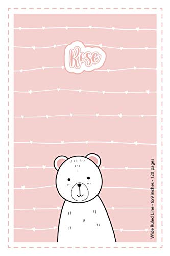 Rose: Personalized Name Wide Ruled Line Paper Notebook Light Pink Bear | 6x9 inches | 120 pages: Notebook for drawing, writing notes, journaling, ... writing, school notes, and capturing ideas