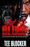 Out for Blood: When You Mess With The Wrong Family The Streets Will Bleed
