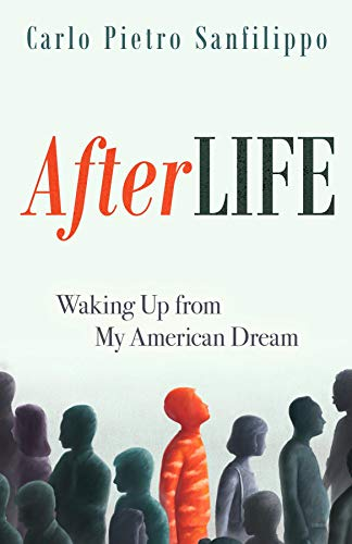 AfterLIFE: Waking Up from My American Dream by [Carlo Pietro Sanfilippo]