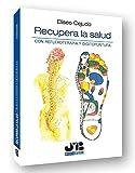 Recupera la salud.: Con reflexoterapia y dígitopuntura (3ª edición)