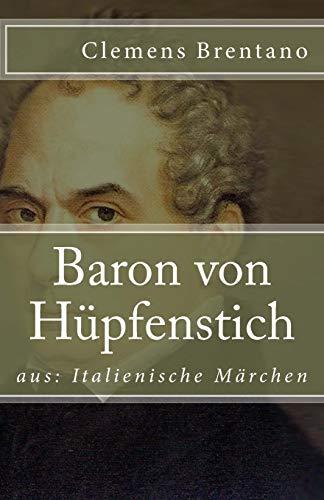Baron von Hüpfenstich: aus: Italienische Märchen (Klassiker der Weltliteratur, Band 56)