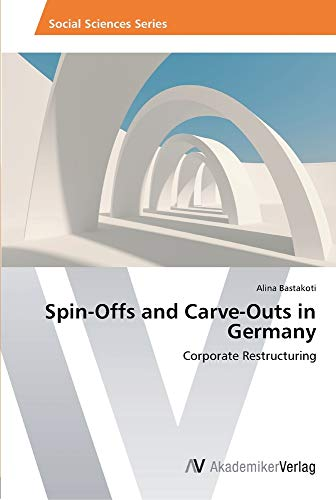 Spin-Offs and Carve-Outs in Germany: Corporate Restructuring