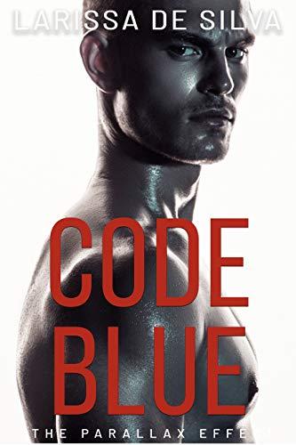 Code Blue by [Larissa de Silva]