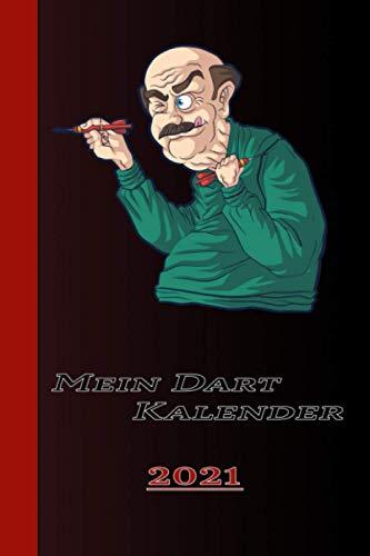 Mein Dart Kalender 2021: Spass Am Dart Mit Dartsscheibe, Pfeile und Bier. Triple 20 Oder Bull 301 - 501 Lustiges Dart Design