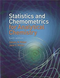 Statistics and Chemometrics for Analytical Chemistry (6th Edition) : James Miller, Jane C Miller