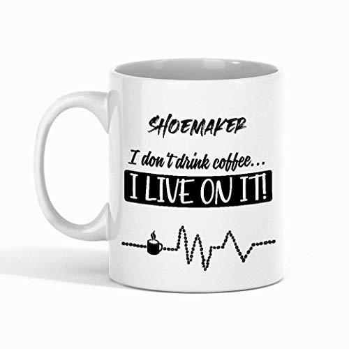 N\A Taza de café del Zapatero - Zapatero ¡No Bebo café, Vivo compañero de Trabajo - Tazas Divertidas, Regalos de un Amigo