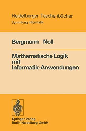 Mathematische Logik mit Informatik-Anwendungen (Heidelberger Taschenbücher) (German Edition) (Heidelberger Taschenbücher, 187, Band 187)