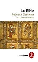 La Bible Nouveau Testament/Traduction oecumenique