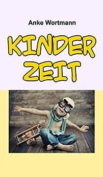 Kinderzeit von [Anke Wortmann]