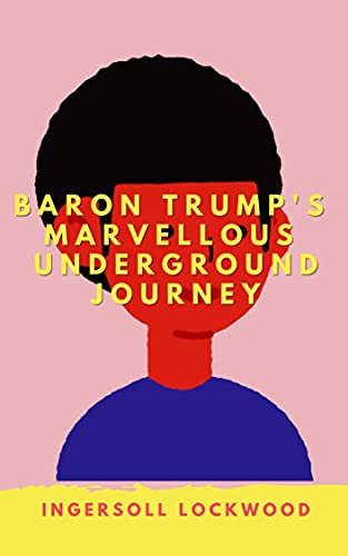 Baron Trump's Marvellous Underground Journey : with classic edition (English Edition)