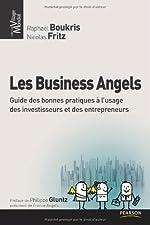 Les Business Angels - Guide des bonnes pratiques à l'usage des investisseurs et des entrepreneurs de Raphaël Boukris