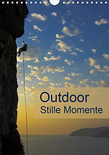 Outdoor-Stille Momente (Wandkalender 2021 DIN A4 hoch)