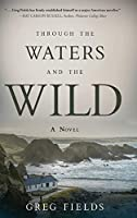 Through the Waters and the Wild