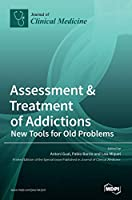 Assessment & Treatment of Addictions: New Tools for Old Problems