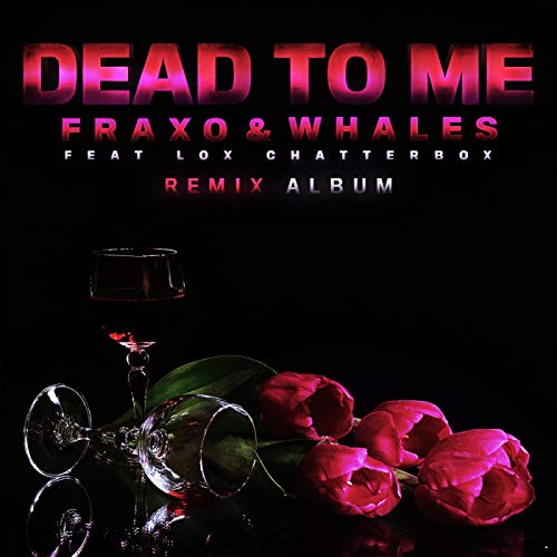 Dead To Me (Feat. Lox Chatterbox) (Original Mix)