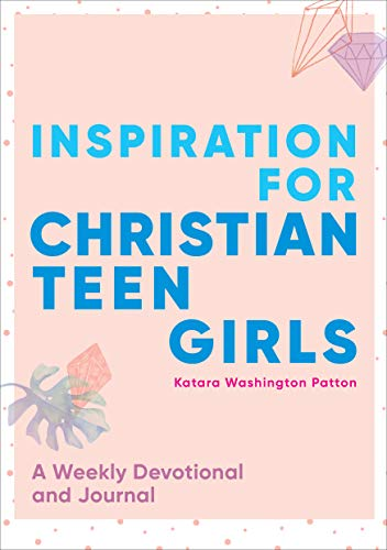 Compare Textbook Prices for Inspiration for Christian Teen Girls: A Weekly Devotional & Journal  ISBN 9781641528504 by Patton, Katara Washington